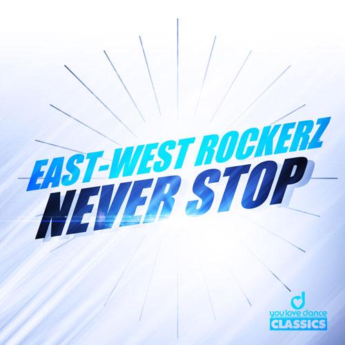 East-West Rockerz - Never Stop