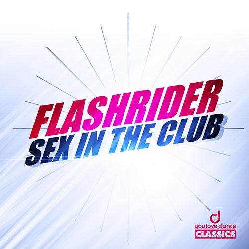 Flashrider - Sex in The Club