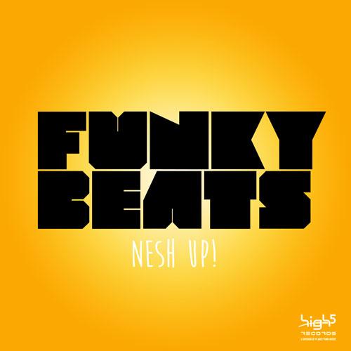 Nesh Up! - Funky Beats