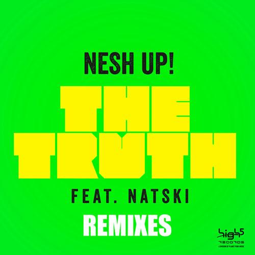 NeshUp! feat. Natski - The Truth (Remixes)