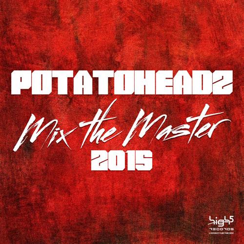 Potatoheadz - Mix The Master 2015