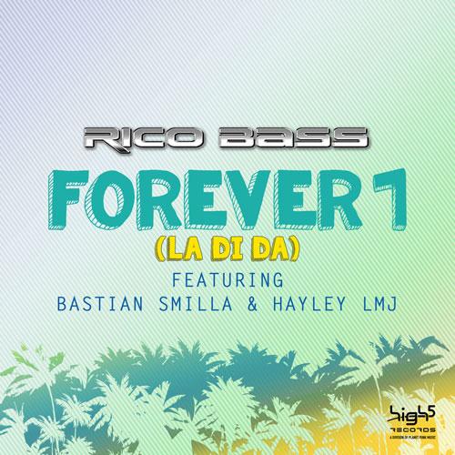 Rico Bass ft. Bastian Smilla & Hayley LMJ – Forever 1 (La Di Da)