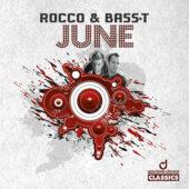 Rocco & Bass-T - June