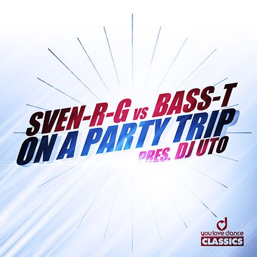 Sven-R-G vs. Bass-T pres Dj Uto - On A Party Trip