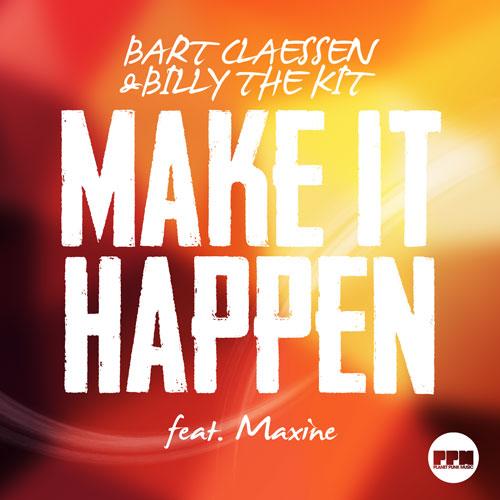 Bart Claessen & Billy The Kit ft. Maxine - Make It Happen