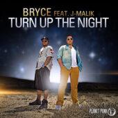 Bryce feat. J-Malik - Turn up the night