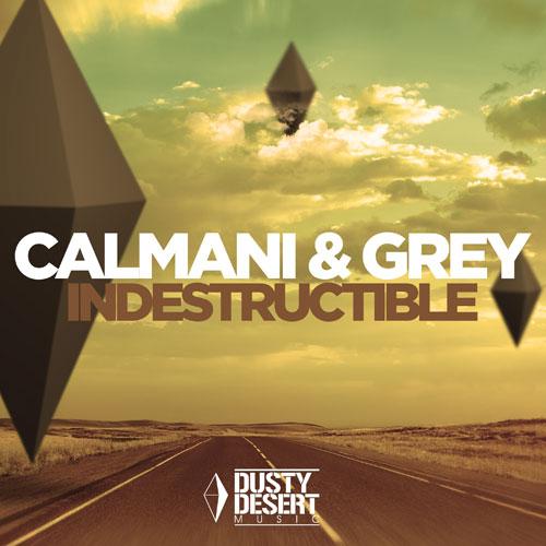 Calmani & Grey – Indestructible