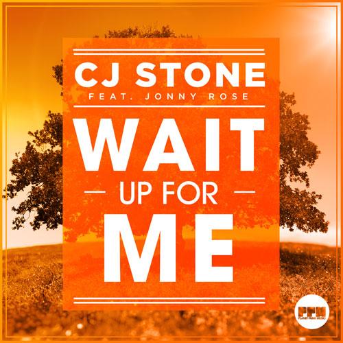 Cj Stone feat. Jonny Rose - Wait Up for Me