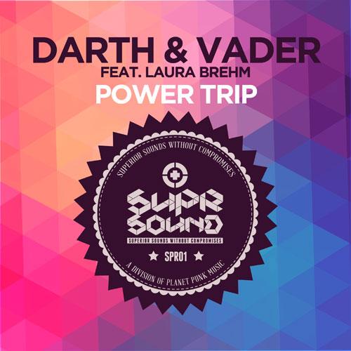 Darth & Vader feat Laura Brehm - Power Trip