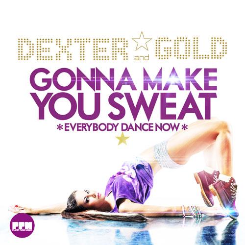 Dexter & Gold - Gonna Make You Sweat