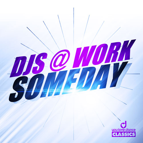 DJs@Work - Someday