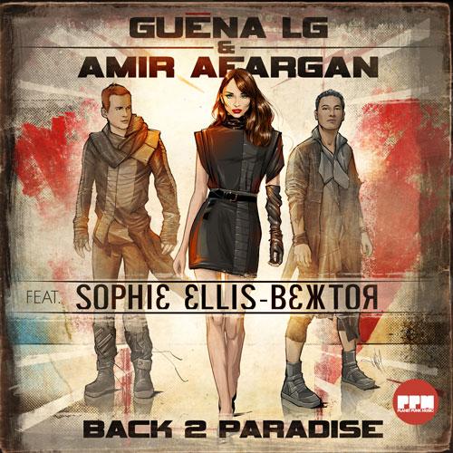 Guena LG & Amir Afargan ft. Sophie Ellis-Bextor - Back 2 Paradise