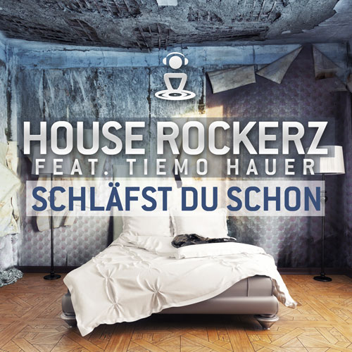 House Rockerz feat Tiemo Hauer - Schläfst Du Schon