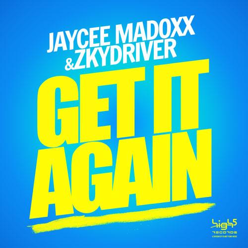 Jaycee Madoxx & Zkydriver - Get It Again