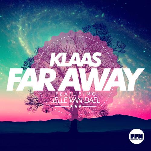 Klaas ft. Jelle Van Dael - Far Away