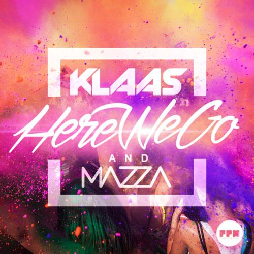 Klaas & Mazza - Here We Go