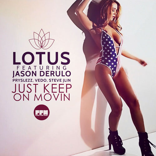 Lotus feat. Jason Derulo , Pryslezz, Vedo, Steve JLin - Just Keep On Movin