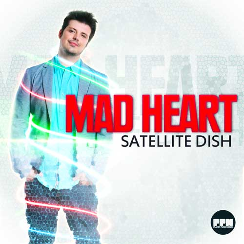 Mad Heart - Satellite Dish