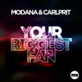 Modana & Carlprit - Your Biggest Fan
