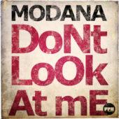 Modana – DoNt LoOk At mE