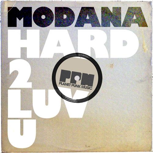 Modana - Hard 2 Luv U