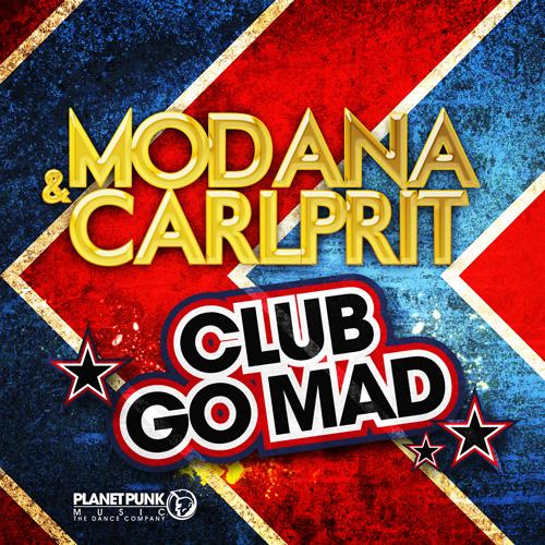 Modana & CarlPrit - Club Go Mad