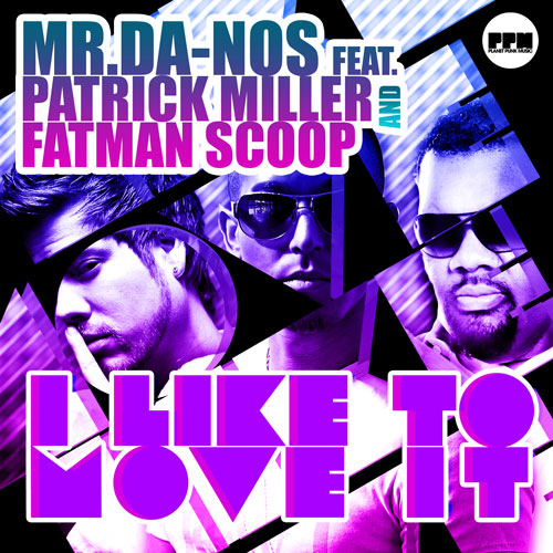 Mr.Da-Nos feat. Patrick Miller & Fatman Scoop - i like to move it