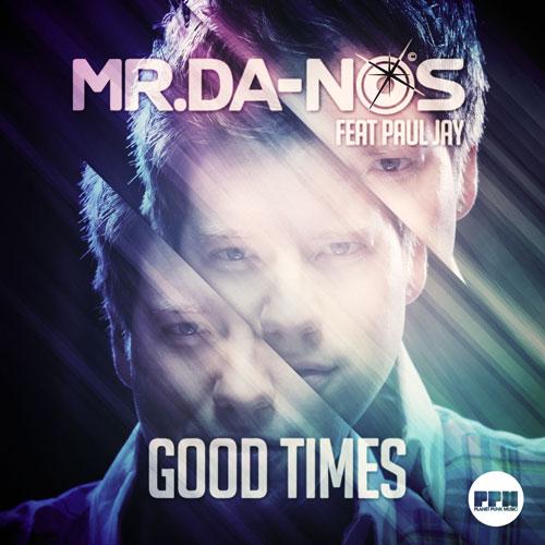 Mr.Da-Nos feat Paul Jay - Good Times