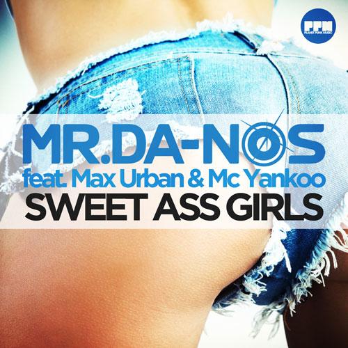 Mr.Da-Nos feat Max Urban & McYankoo - Sweet Ass Girls