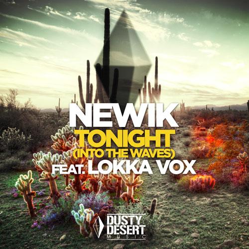 Newik ft. Lokka Vox - Tonight (Into The Waves)