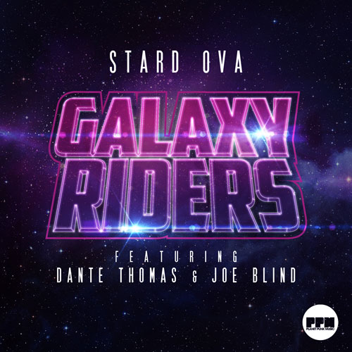 Stard Ova feat. Dante Thomas & Joe Blind - Galaxy Riders
