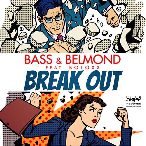 Bass & Belmond feat Botoxx - Break Out