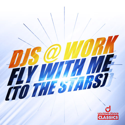 Djs@Work - Fly With me To The Stars