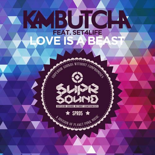 Kambutcha feat. Set4Life - Love is a Beast