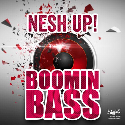 Nesh_Up! - Boomin Bass
