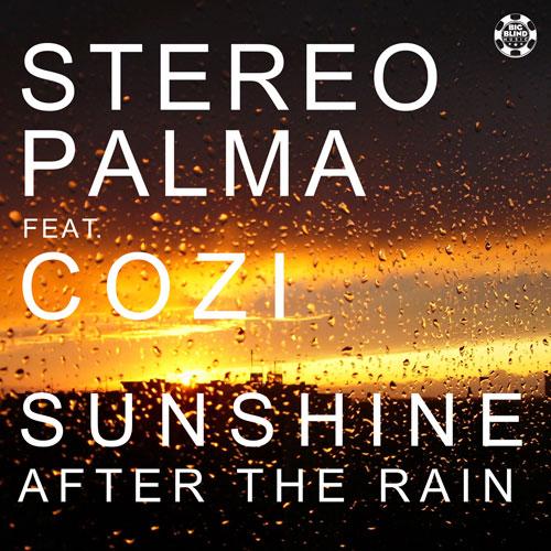 Stereo Palma feat. Cozi – Sunshine After The Rain
