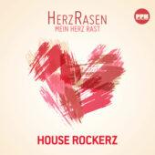 House Rockerz - Herzrasen (Mein Herz Rast)