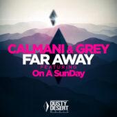Calmani & Grey - Far Away
