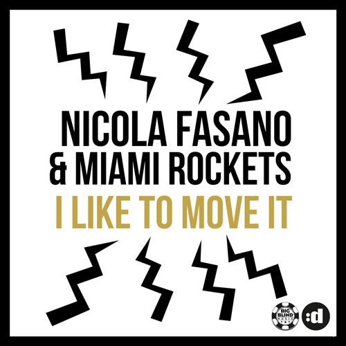 Nicola Fasano & Miami Rockets - i like to move it