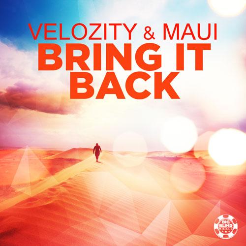 Velozity & Maui – Bring it Back