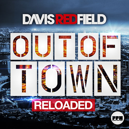 Davis Redfield - Out Of Town (Reloaded)