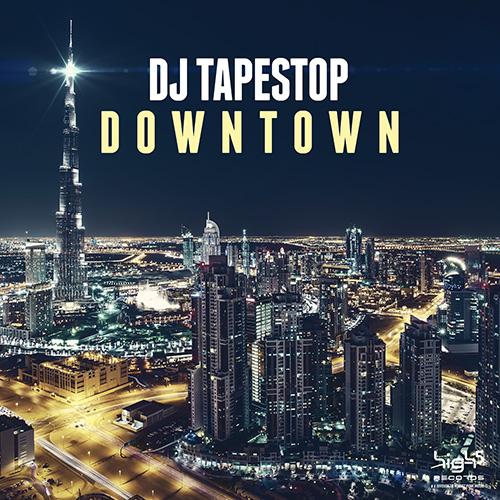 Dj Tapestop – Downtown
