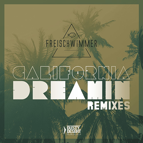 Freischwimmer - California Dreamin (Remixes)