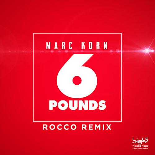 Marc Korn – 6 Pounds (Remixes)