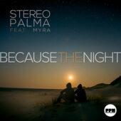 Stereo Palma ft. Myra – Because the Night