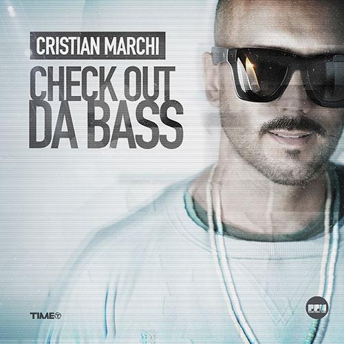Cristian Marchi – Check Out Da Bass