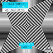 Freischwimmer feat. Polina – Wating for You (Astero Remix)
