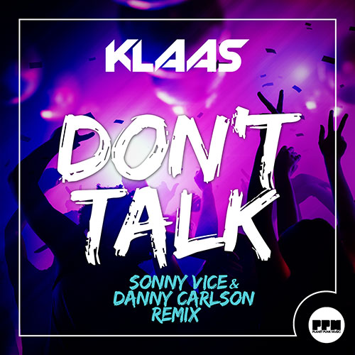 Klaas – Don't Talk (Sonny Vice & Danny Carlson Remix)