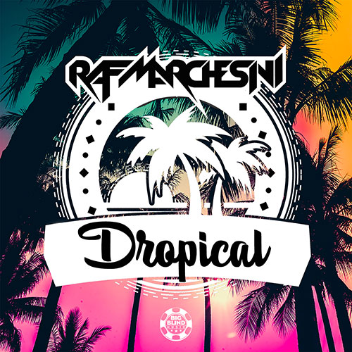 Raf Marchesini - Dropical