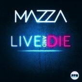 Mazza – Live & Die